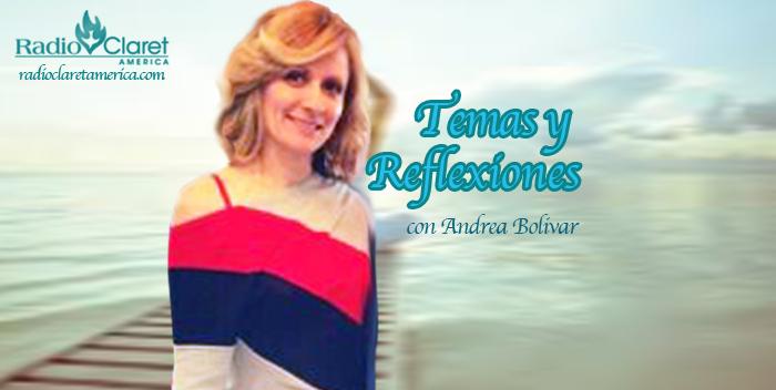 temas reflexiones con Andrea Bolivar