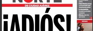 Cierra el Norte de Juarez. Peligro periodistas