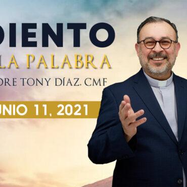 Reflexiones de las Lecturas del 11 de Mayo del 2021 con el Padre Tony Díaz
