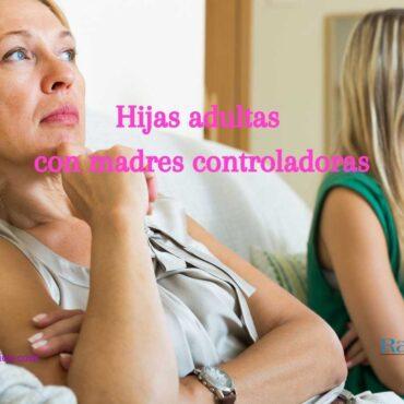 Hijas adultas con madres controladoras
