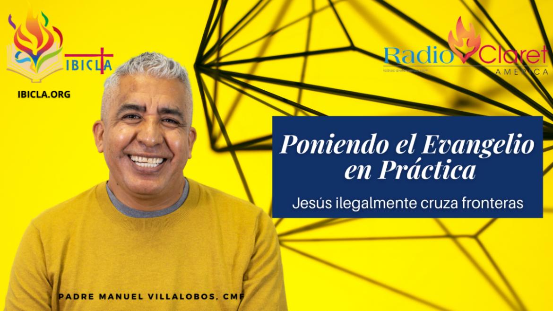 Reflexión del Evangelio para el domingo 20 de junio; Jesús ilegalmente cruza fronteras