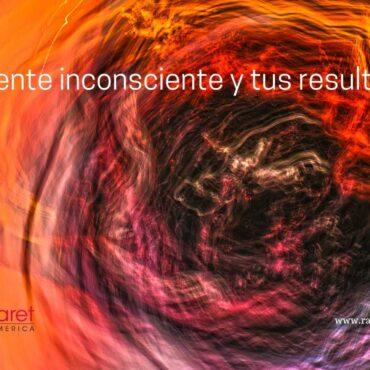 La mente inconsciente y tus resultados