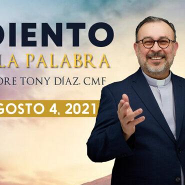 El Evangelio De Hoy Con El Padre Tony Díaz, Cmf. 4 De Agosto Del 2021
