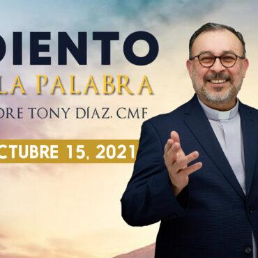 El Evangelio de Hoy con el Padre Tony Díaz, cmf. 15 de Octubre del 2021